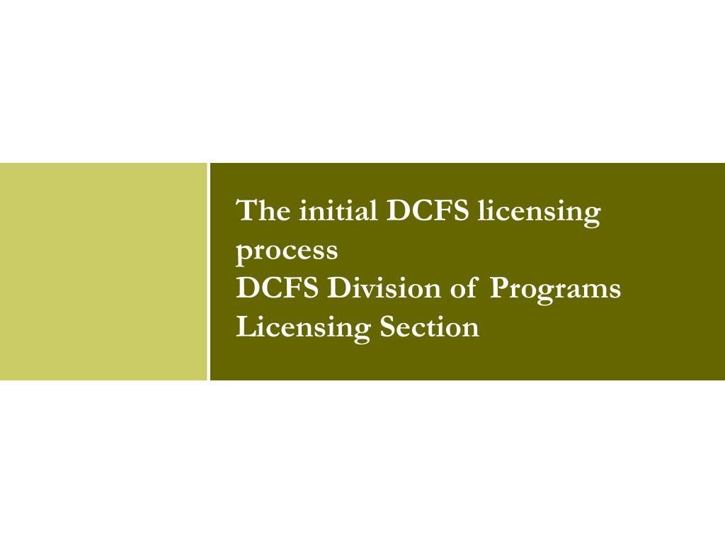 The initial DCFS licensing process