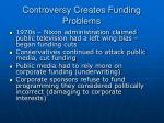 controversy creates funding problems