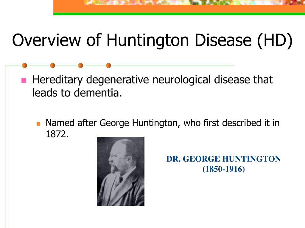 a research on huntington disease a hereditary degenerative brain disease Huntington's disease (hd) is a genetic, degenerative brain disorder that causes uncontrolled movements, loss of ability to think and reason, and severe emotional disturbances people with hd eventually become dependent on others for their care.