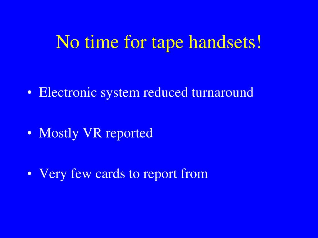 No time for tape handsets!