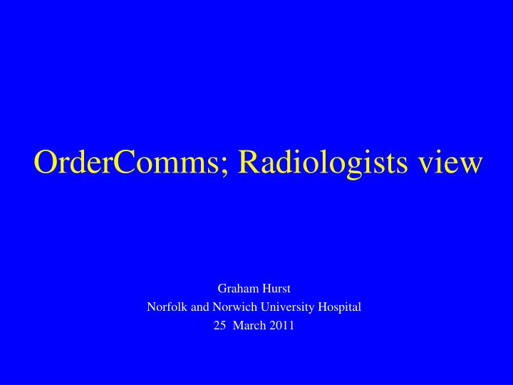 Ordercomms radiologists view