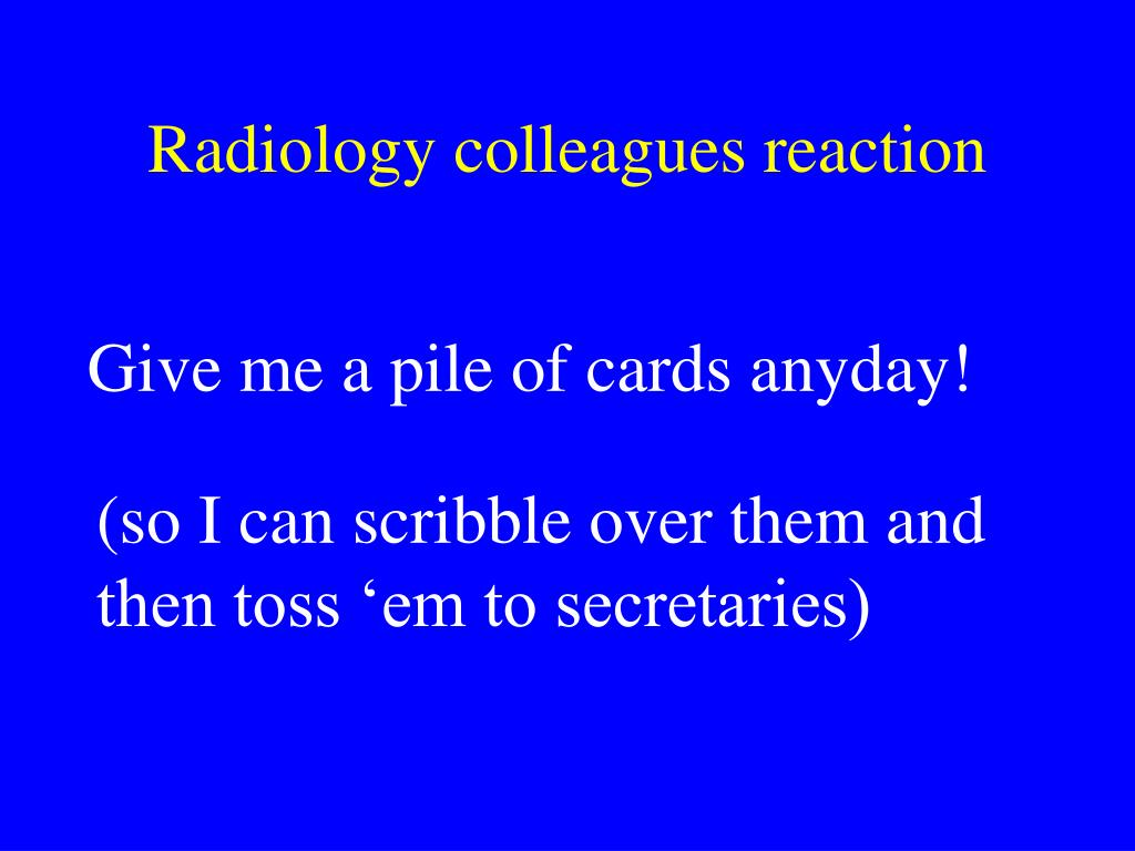 Radiology colleagues reaction