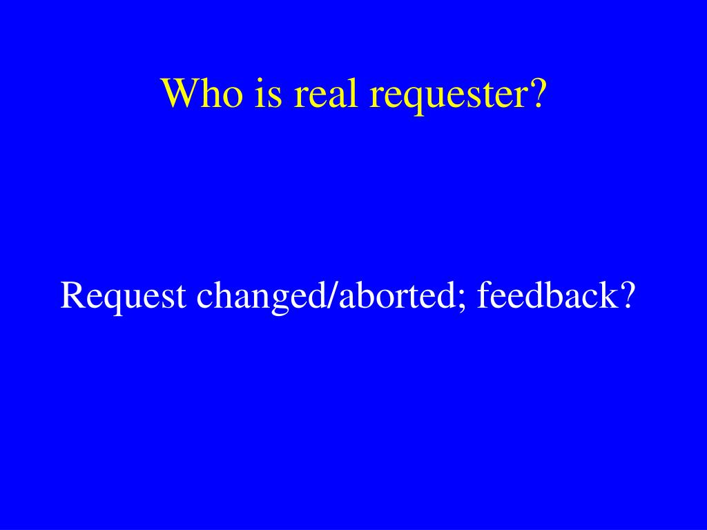 Who is real requester?