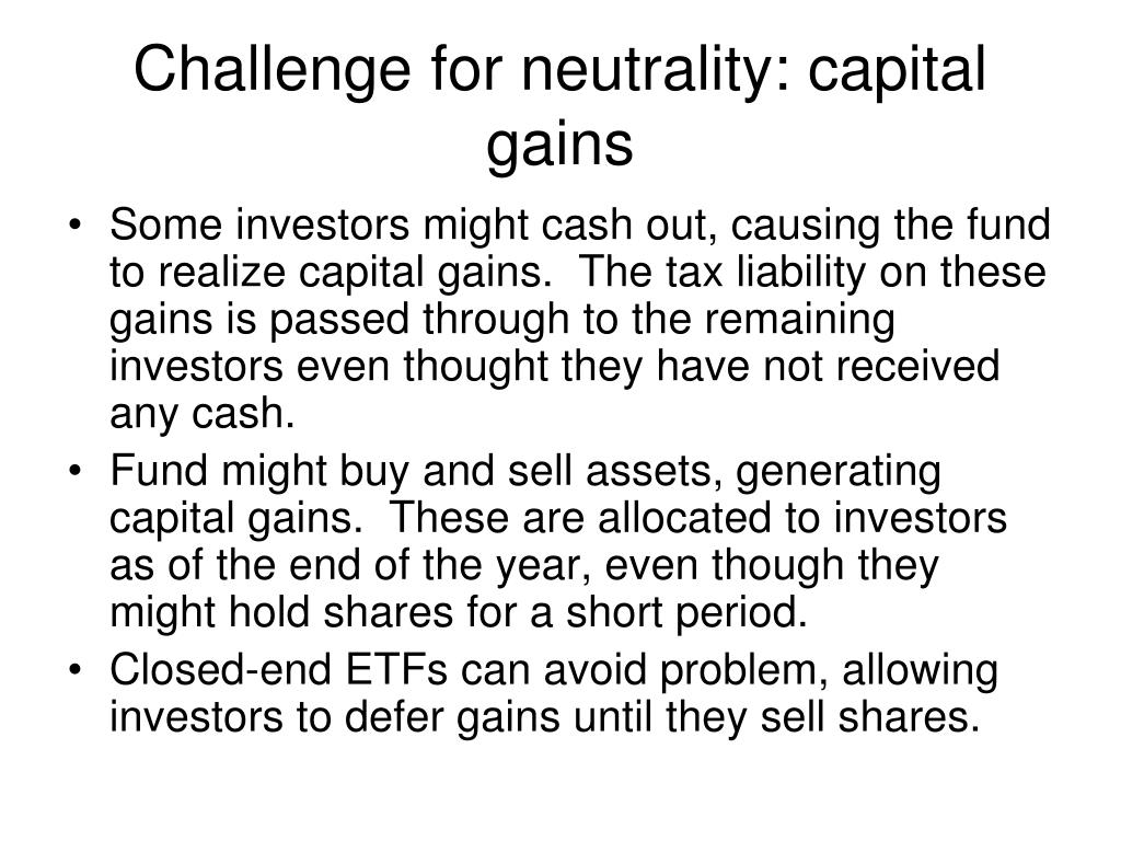 Challenge for neutrality: capital gains
