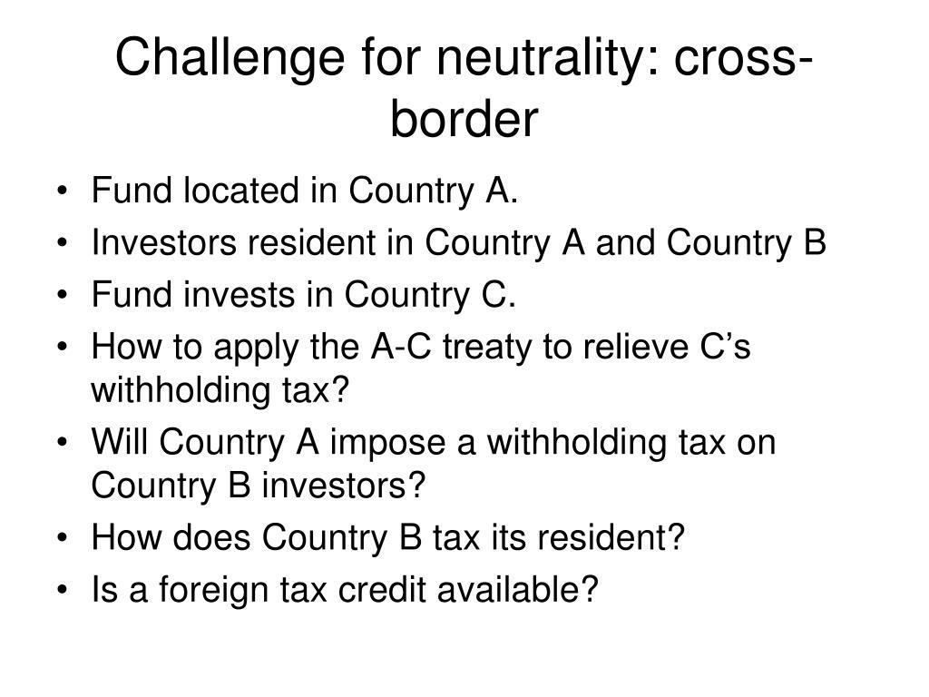 Challenge for neutrality: cross-border