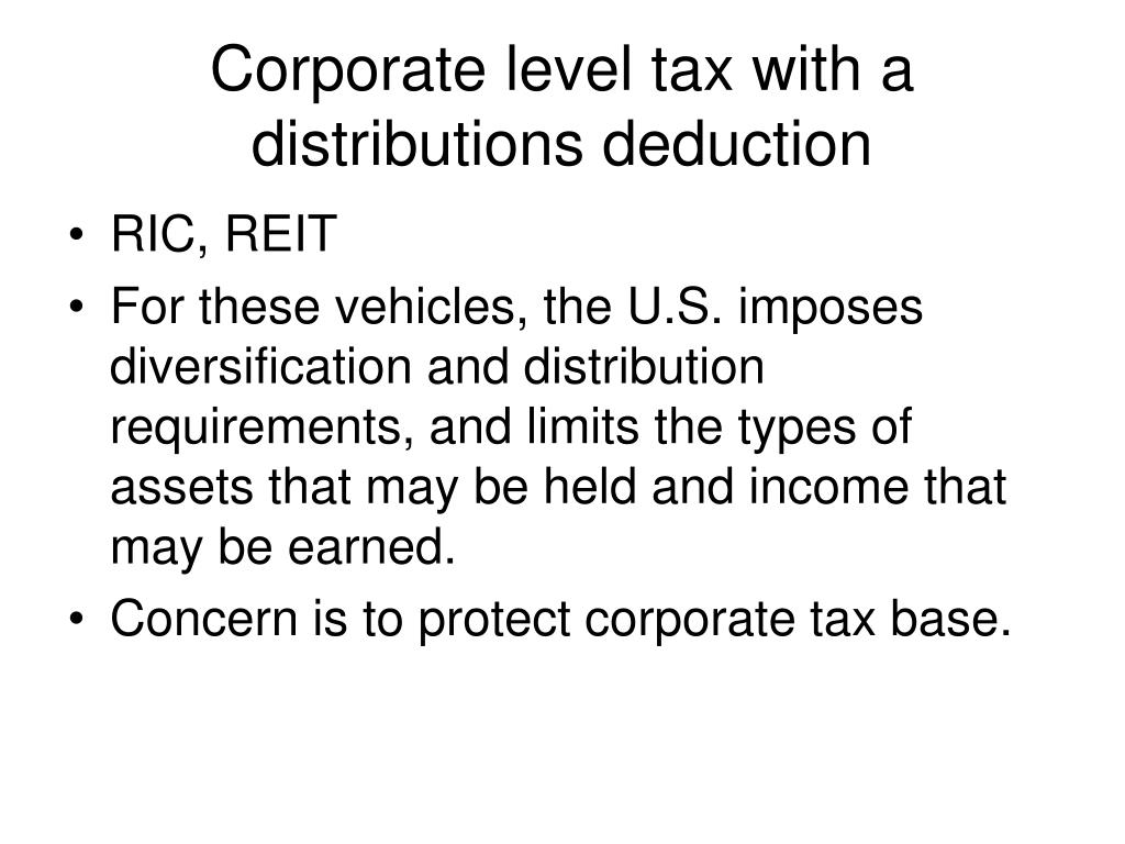 Corporate level tax with a distributions deduction