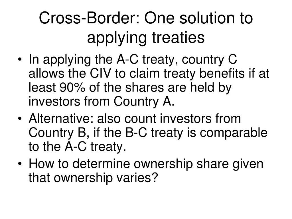 Cross-Border: One solution to applying treaties