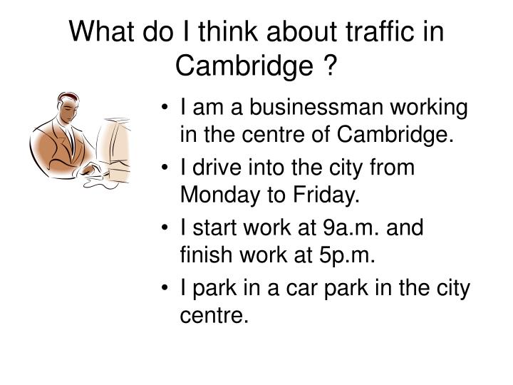 What do i think about traffic in cambridge