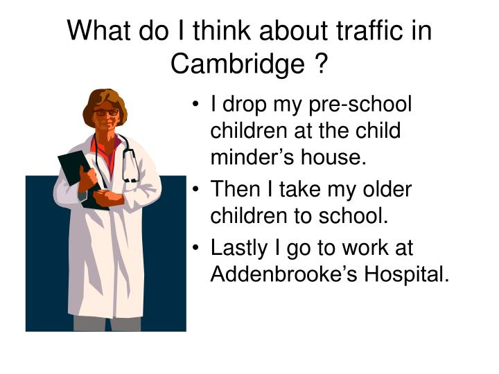 What do i think about traffic in cambridge3