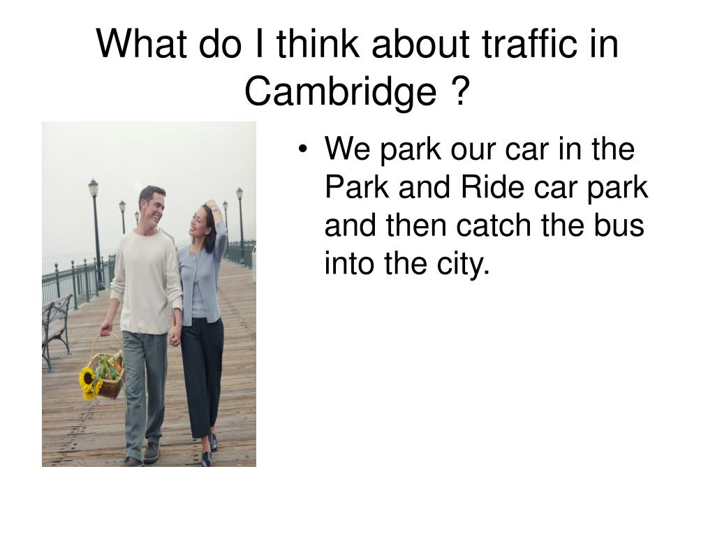 What do I think about traffic in Cambridge ?
