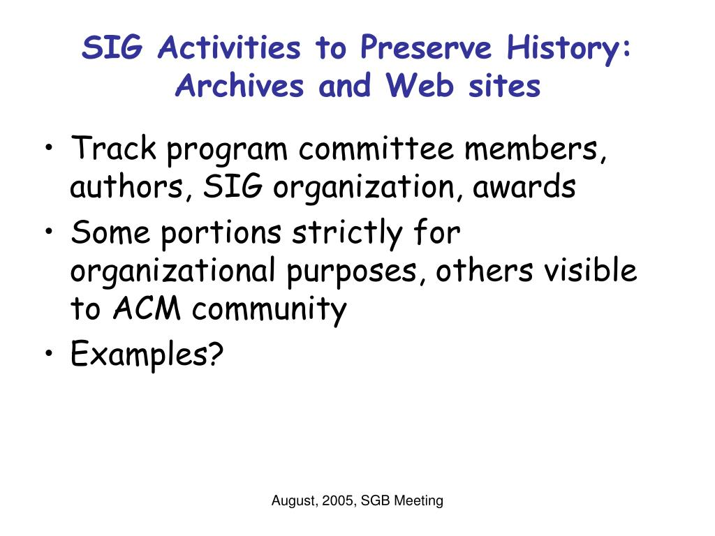 SIG Activities to Preserve History: