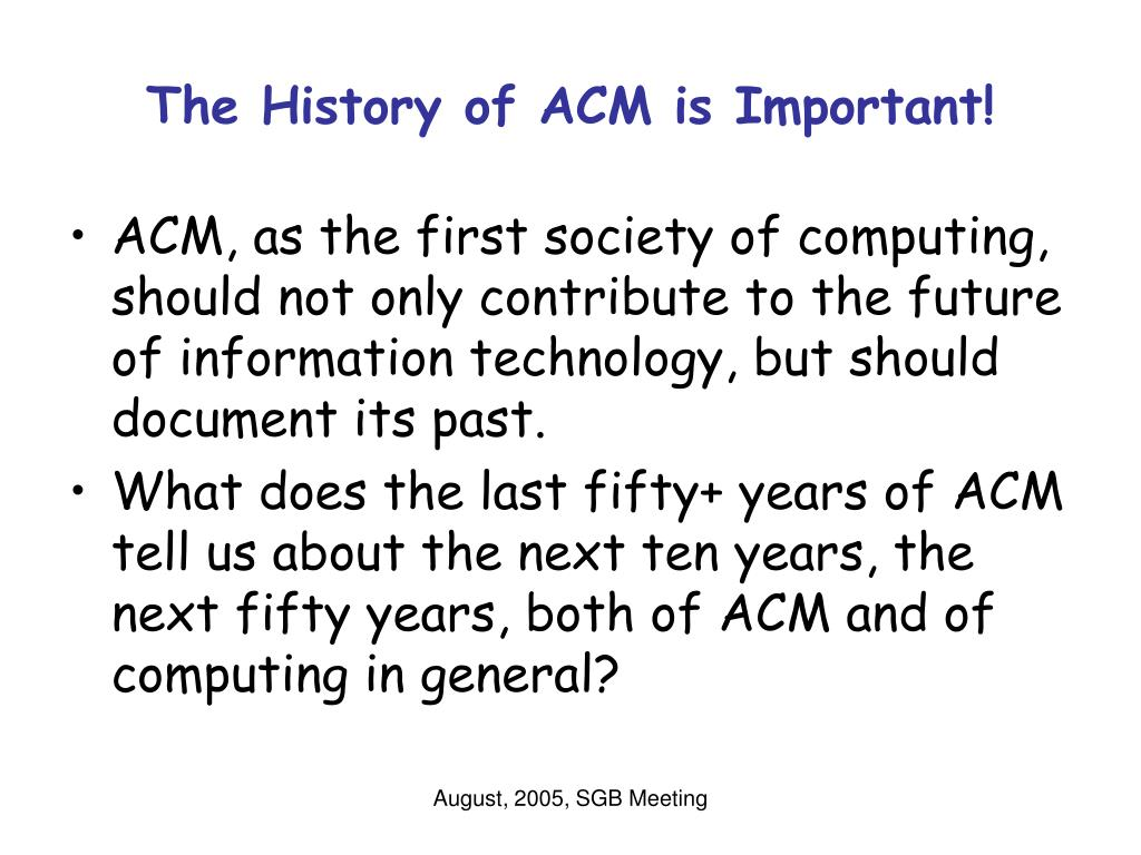 The History of ACM is Important!