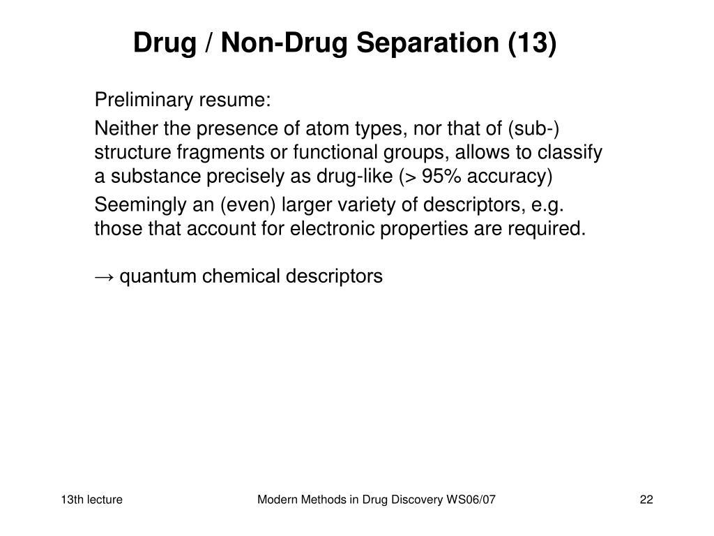 Drug / Non-Drug Separation (13)