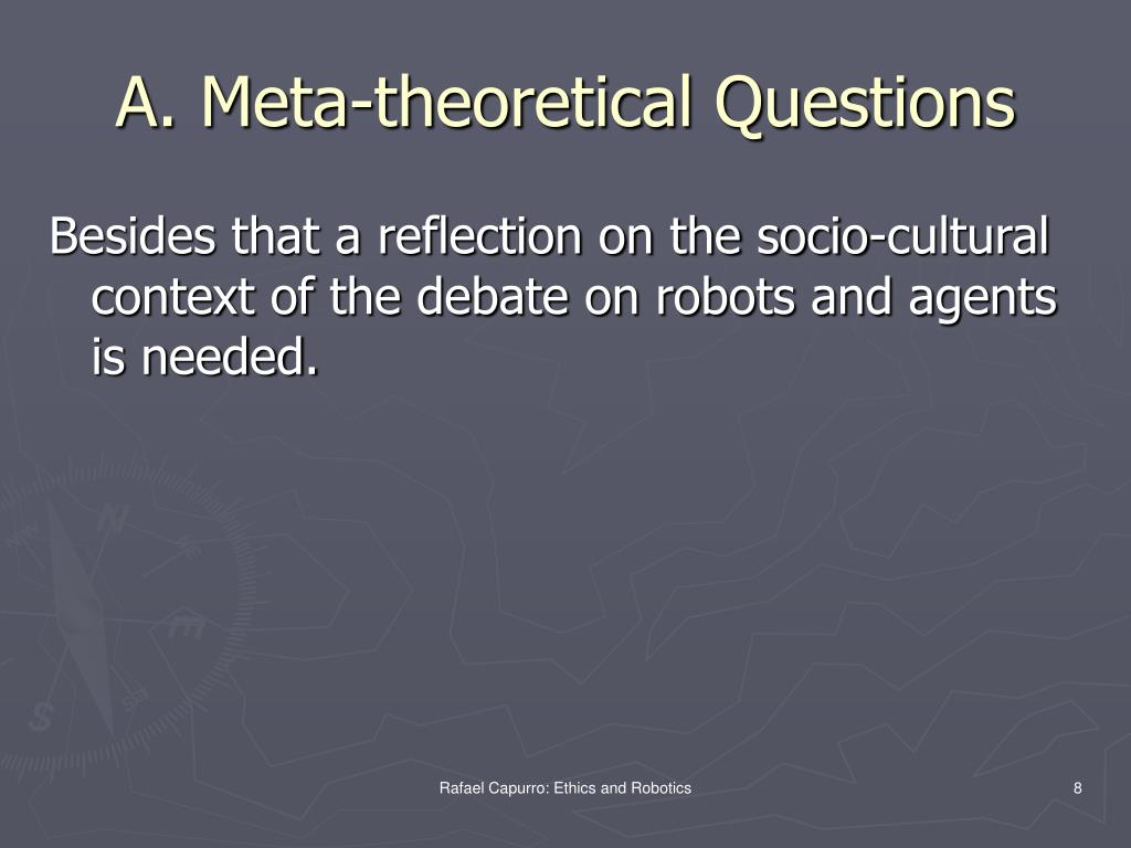 A. Meta-theoretical Questions