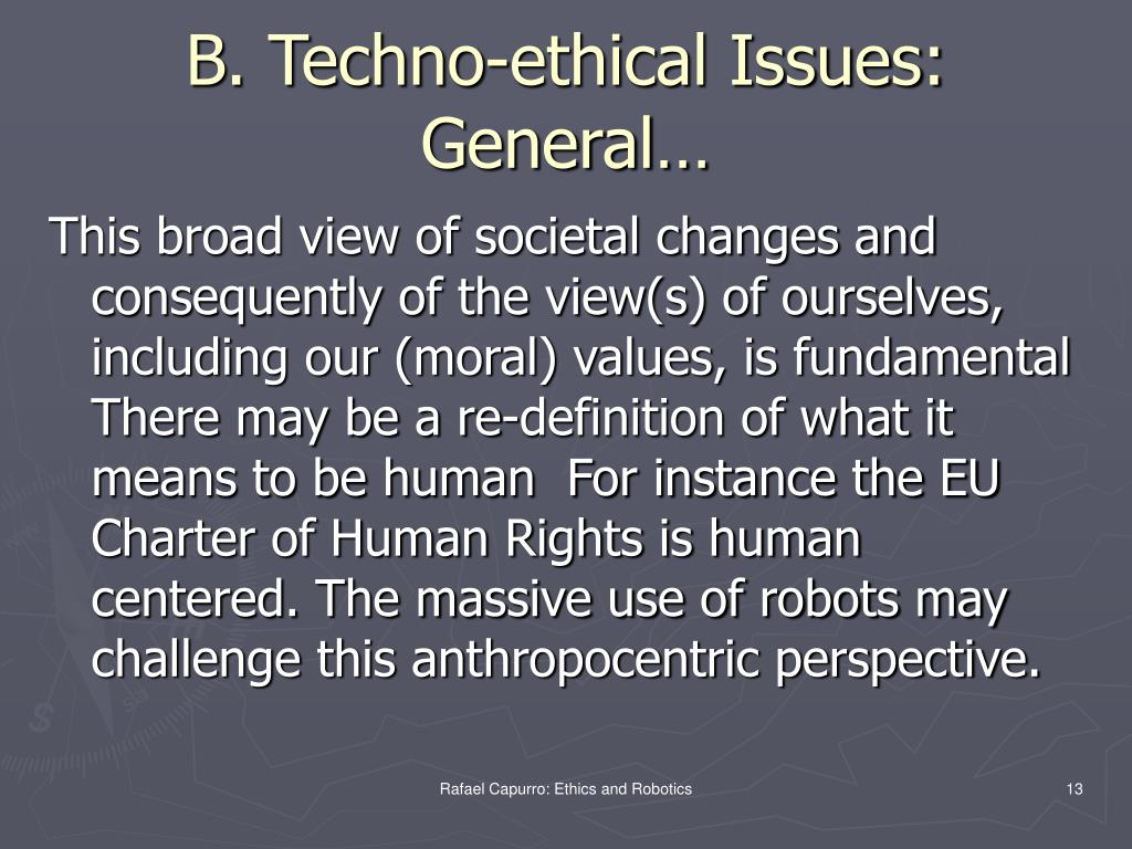 B. Techno-ethical Issues: General…