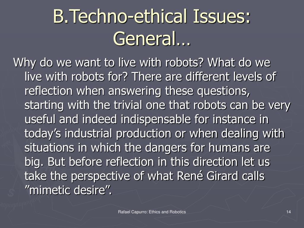 B.Techno-ethical Issues: General…