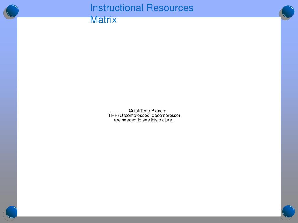 Instructional Resources Matrix