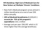 nys backdrop high cost of medicaid care for new yorkers w multiple chronic conditions