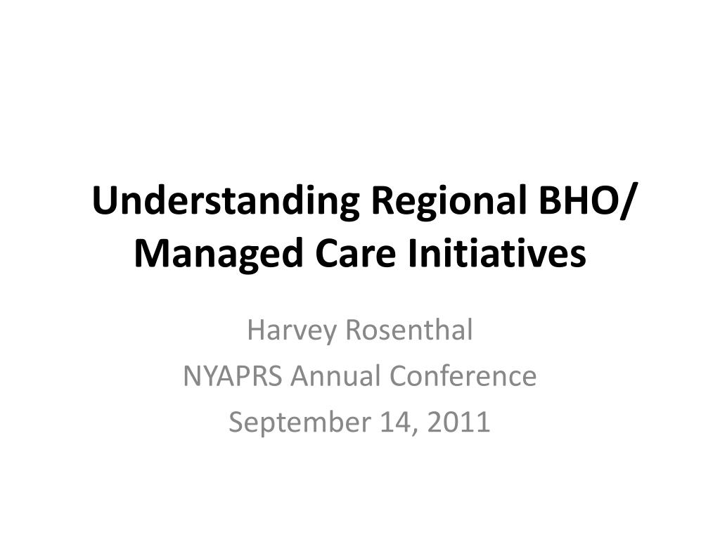 understanding regional bho managed care initiatives l.