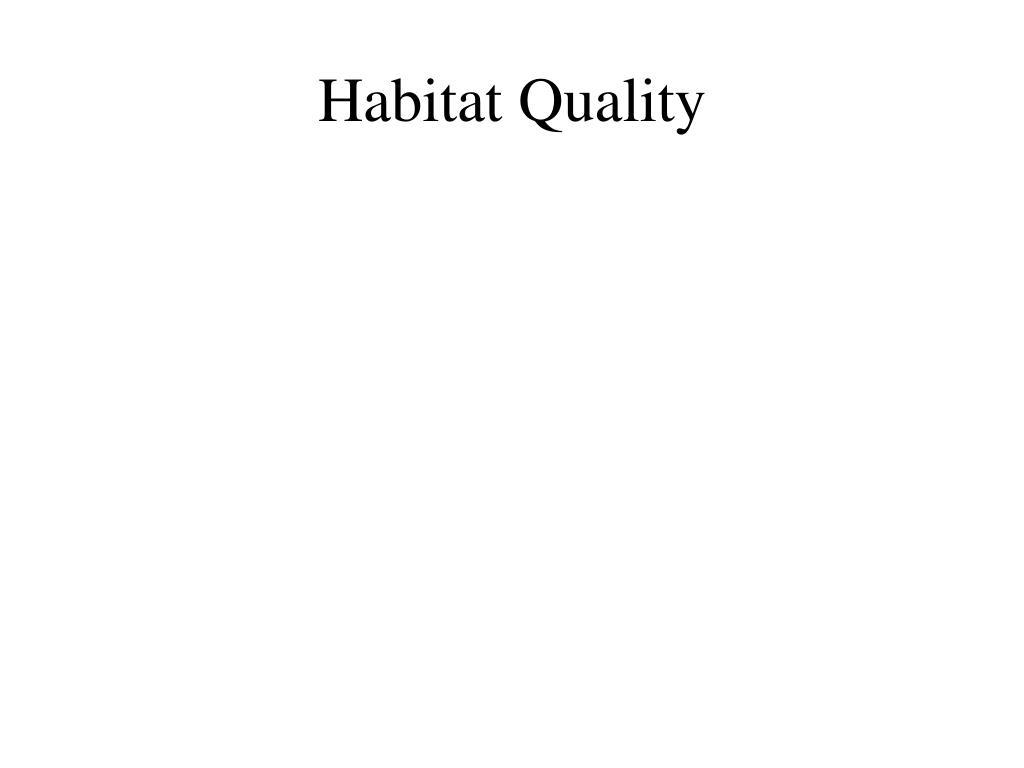 Habitat Quality
