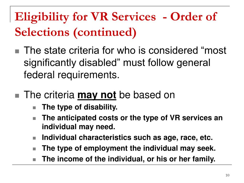 Eligibility for VR Services  - Order of Selections (continued)