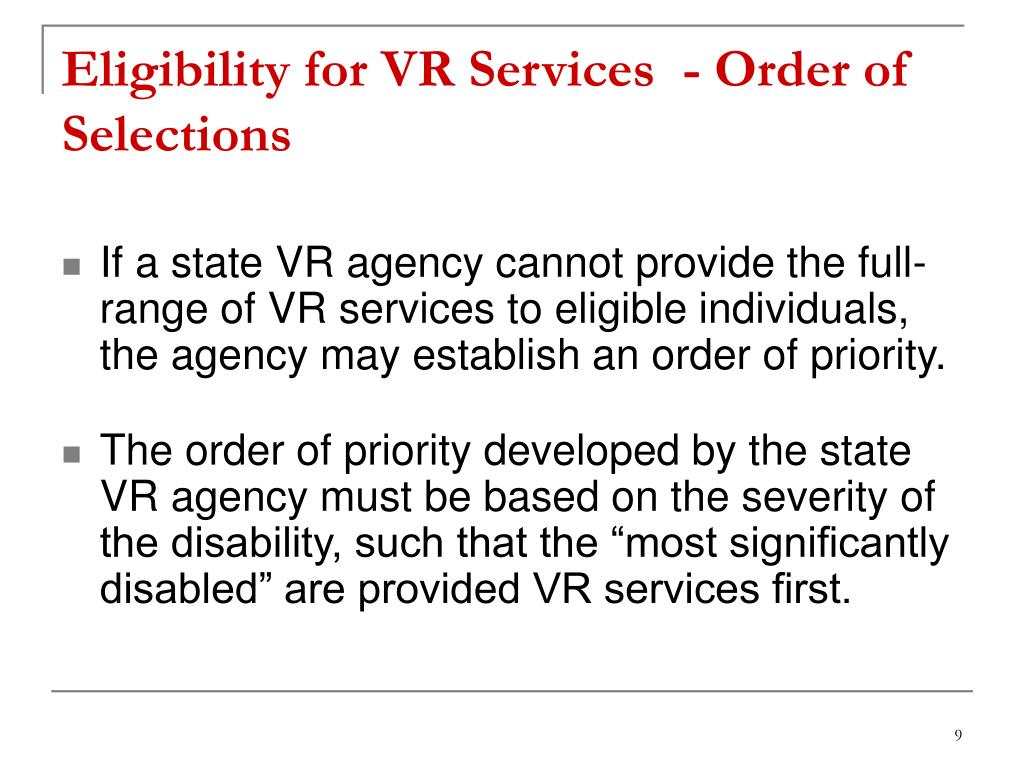 Eligibility for VR Services  - Order of Selections
