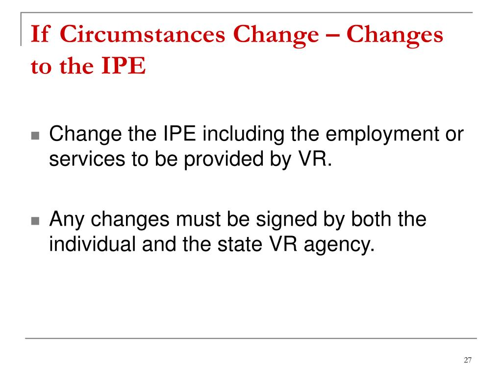 If Circumstances Change – Changes to the IPE