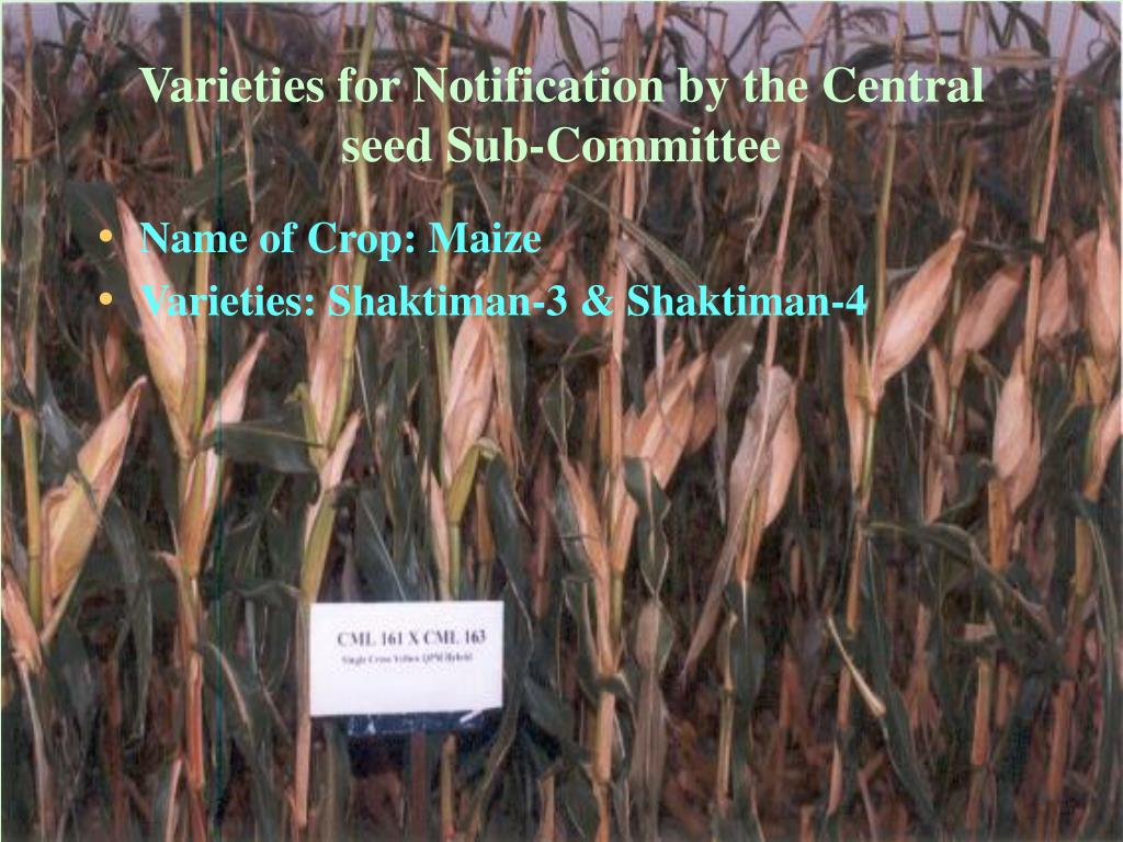 Varieties for Notification by the Central seed Sub-Committee