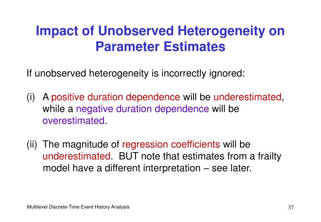 Impact of Unobserved Heterogeneity on Parameter Estimates