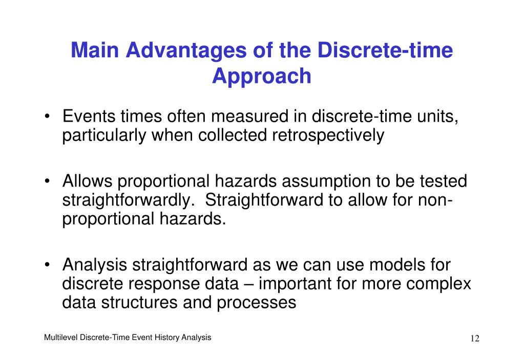 Main Advantages of the Discrete-time Approach