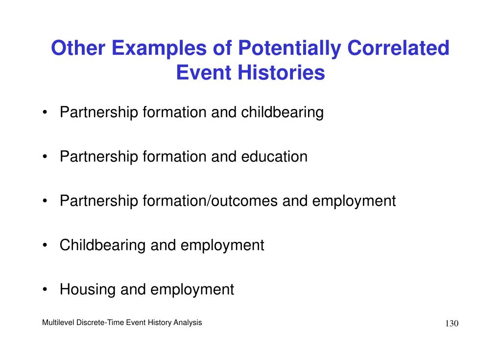 Other Examples of Potentially Correlated Event Histories
