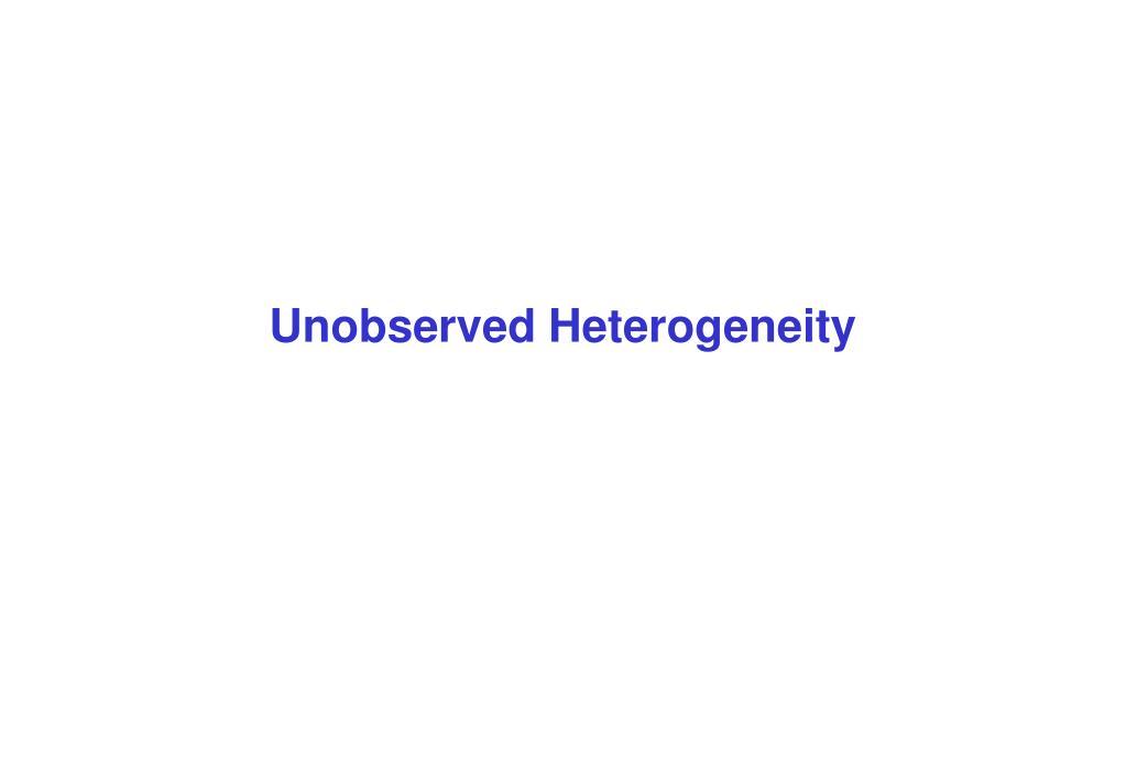 Unobserved Heterogeneity