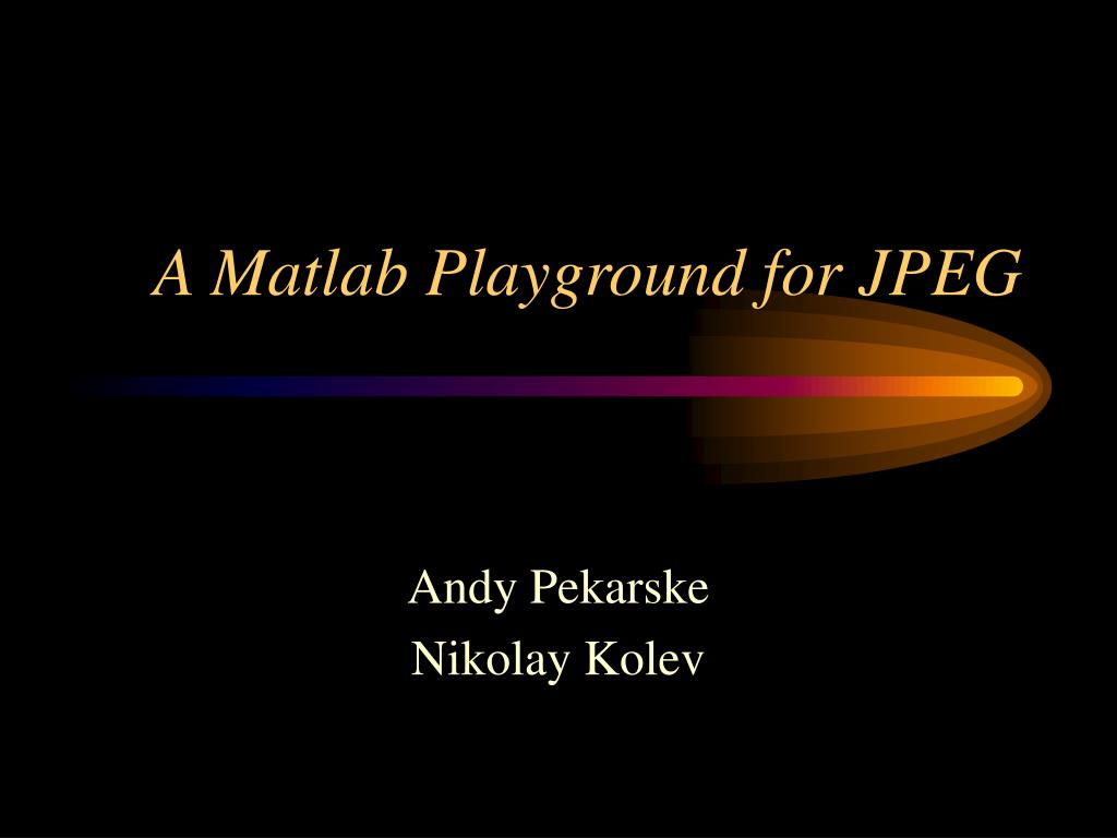 a matlab playground for jpeg l.