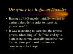 designing the huffman decoder