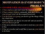 motivation is everybody s problem