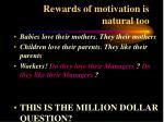 rewards of motivation is natural too