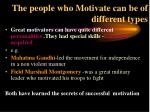 the people who motivate can be of different types
