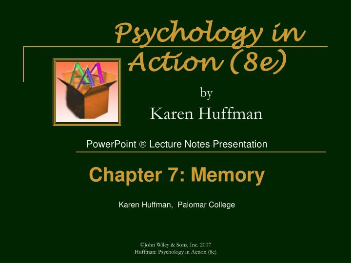 Psychology in action 8e by karen huffman