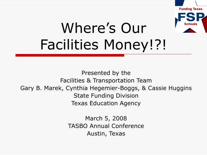 Where s our facilities money