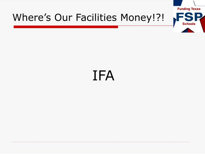 Where s our facilities money3