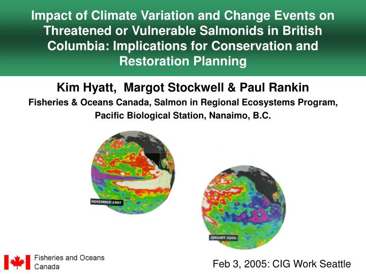 Impact of Climate Variation and Change Events on Threatened or Vulnerable Salmonids in British Colum...