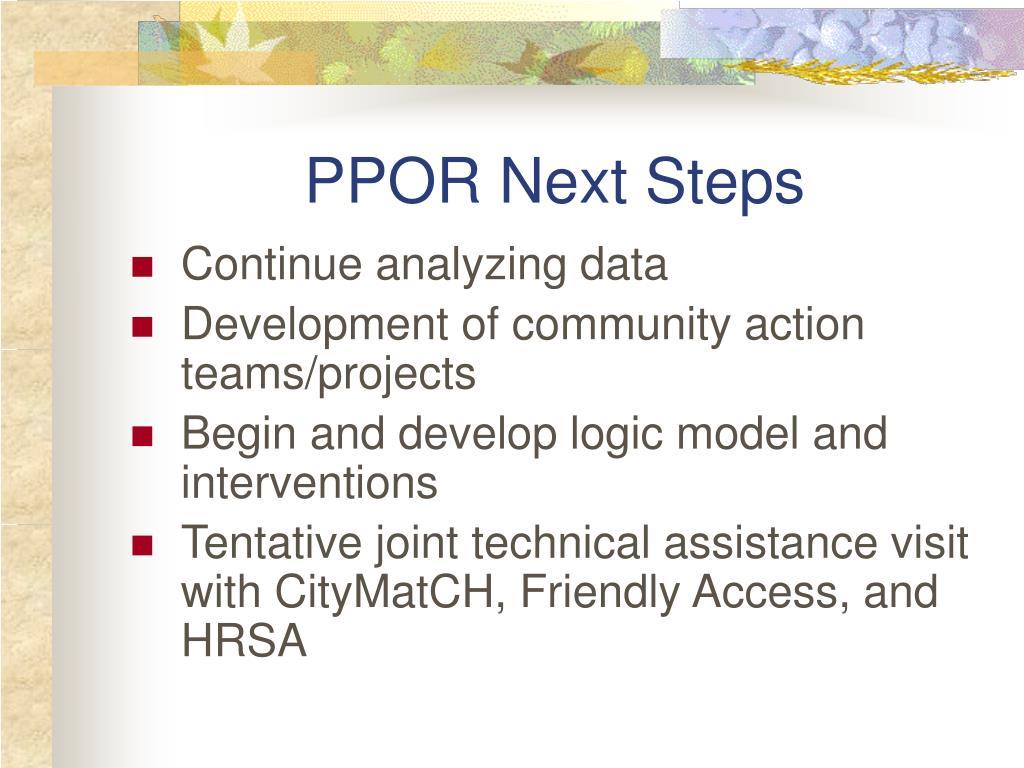 PPOR Next Steps