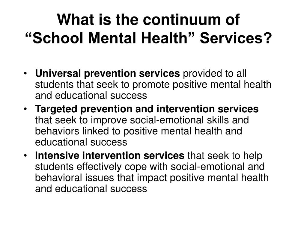 "What is the continuum of  ""School Mental Health"" Services?"