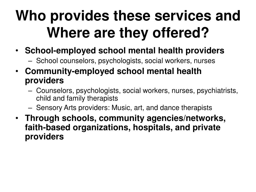 Who provides these services and Where are they offered?