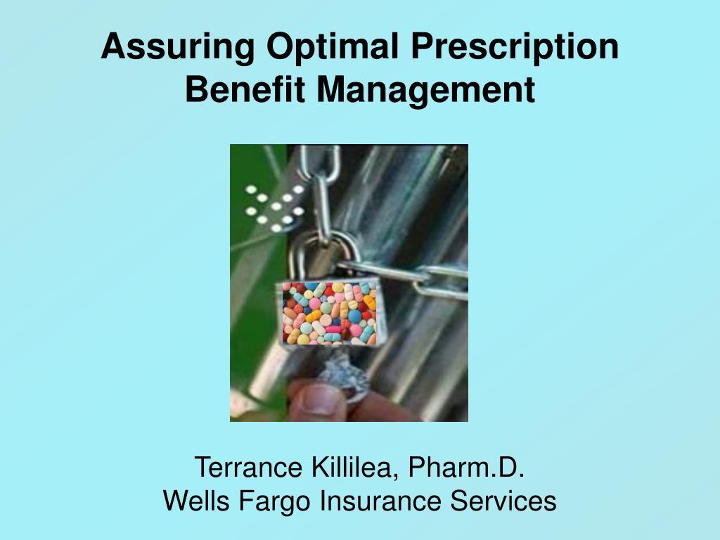 Assuring Optimal Prescription   Benefit Management