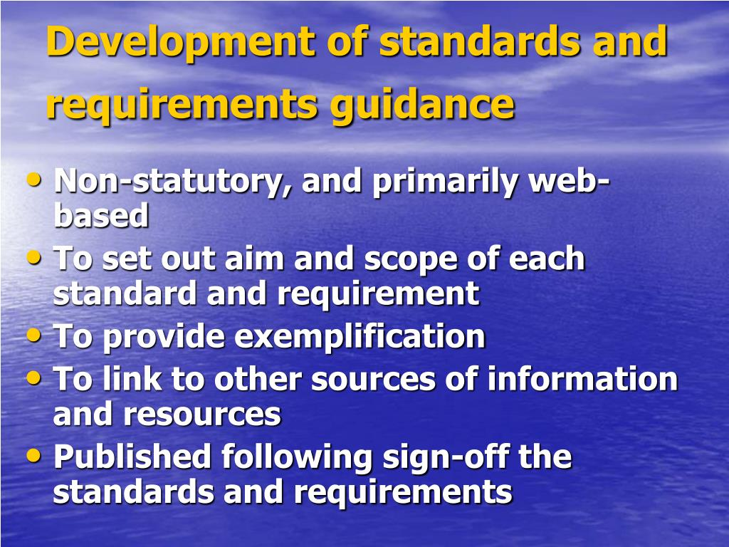 Development of standards and requirements guidance