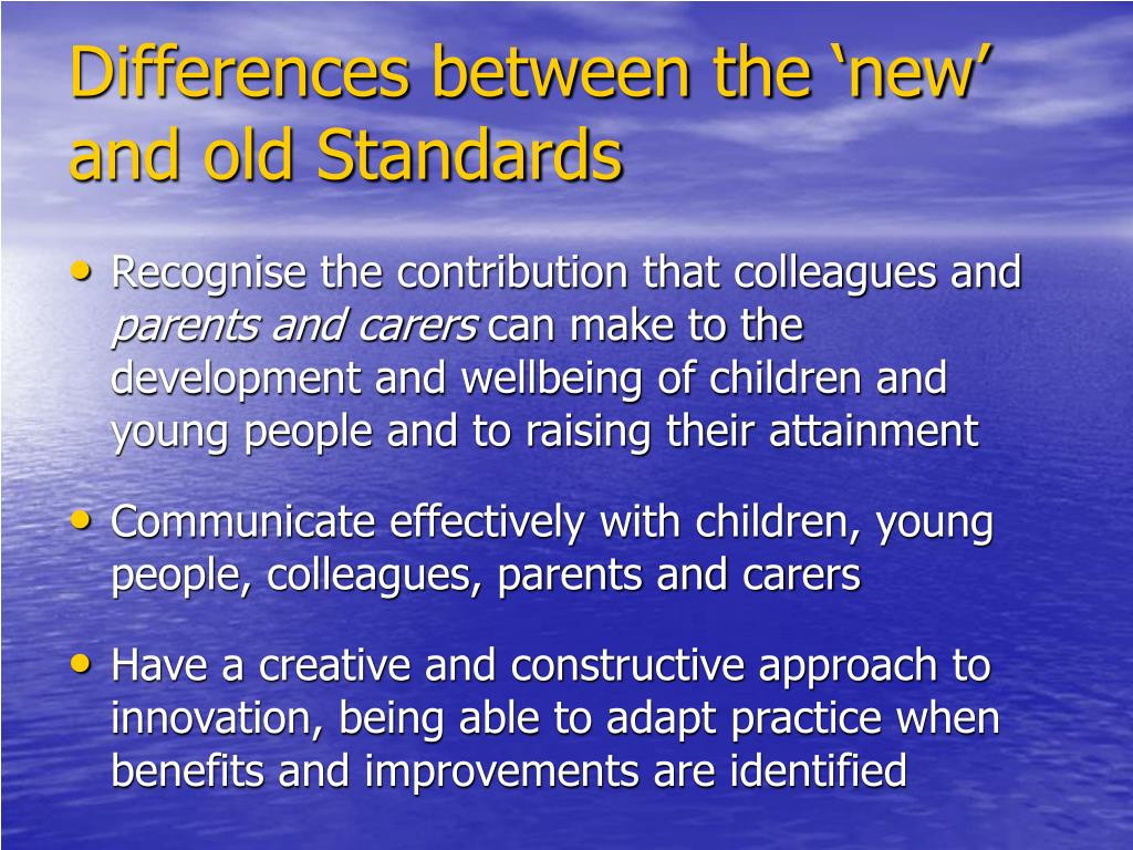 Differences between the 'new' and old Standards