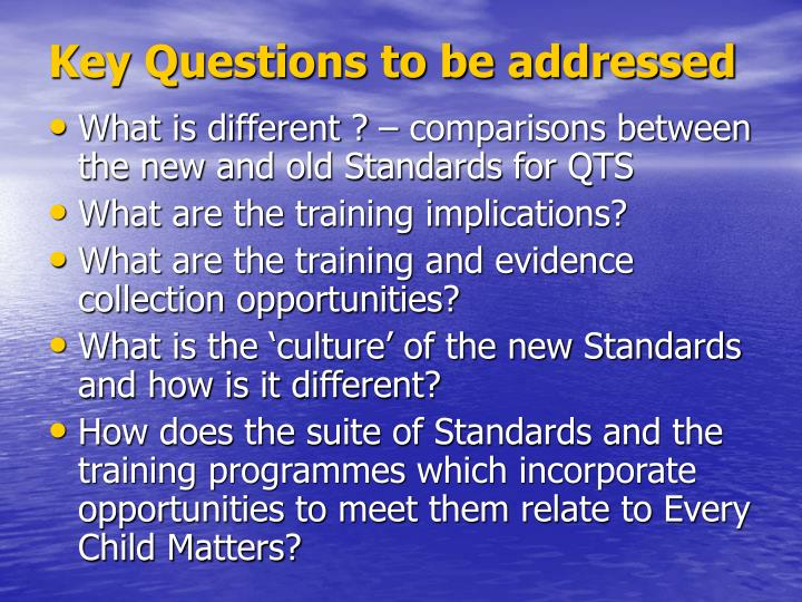 Key questions to be addressed