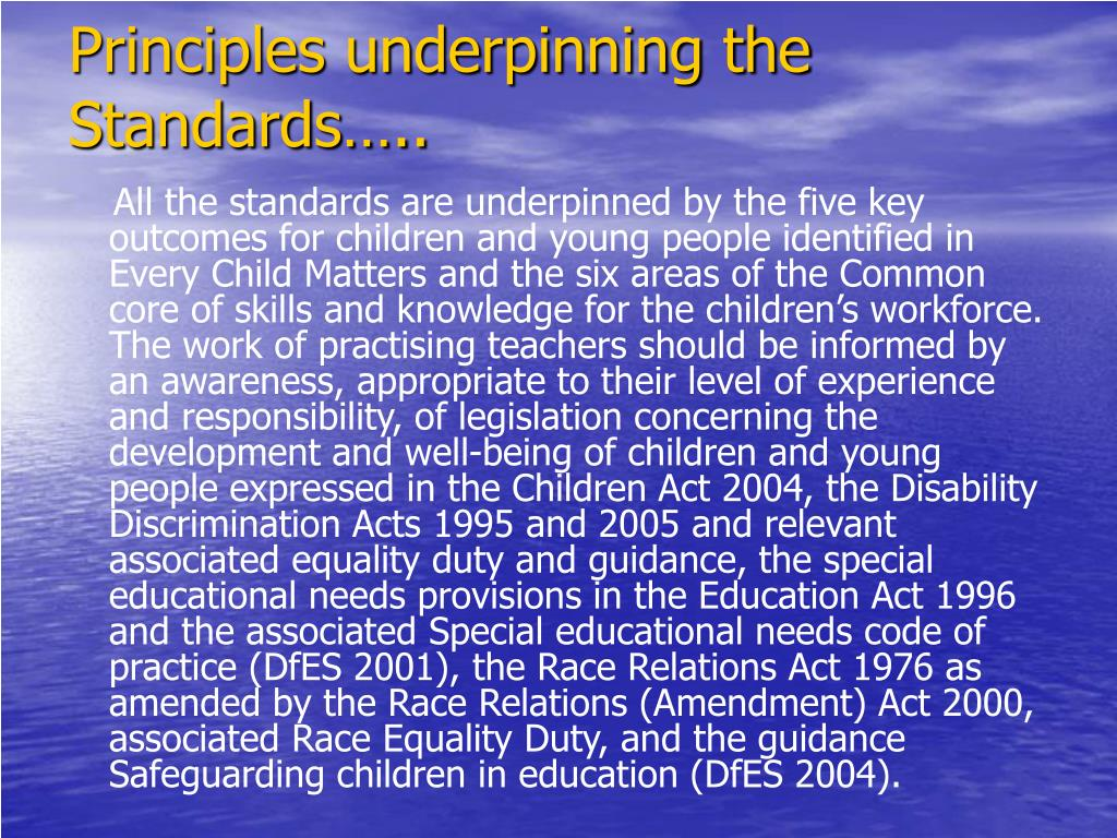 Principles underpinning the Standards…..