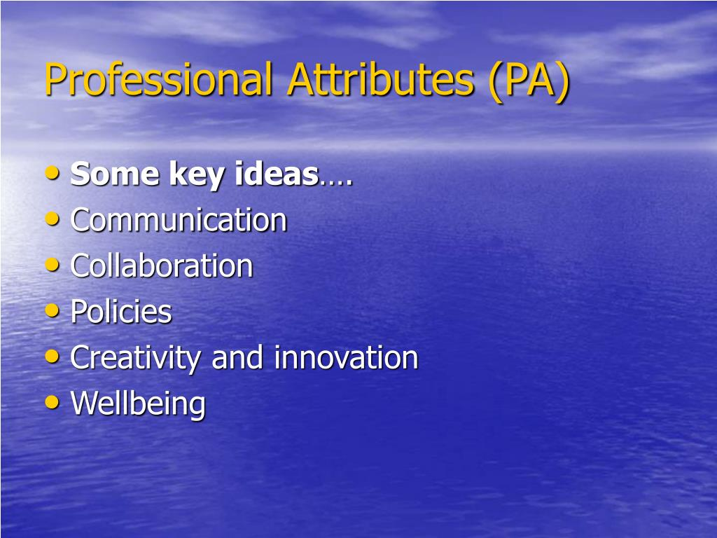 Professional Attributes (PA)